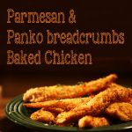 Parmesan and Panko baked chicken strips