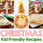 Kid Friendly Christmas Recipes