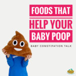 What foods will help your baby poop? Baby Constipation.